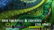 Dark Pinapples and Chocolate