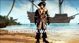 Risen 2: Dark Waters - videorecenzia