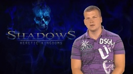 Shadows: Heretic Kingdoms - Developer Diary 4