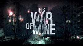 This War of Mine - smartphone launch trailer