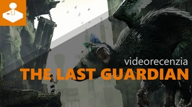 The Last Guardian - videorecenzia