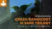 Crash Bandicoot N.Sane Trilogy - videorecenzia
