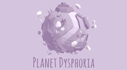 Planet Dysphoria