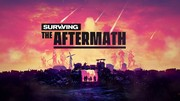 Surviving The Aftermath ponúka trailer, už je v early access
