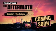 Surviving the Aftermath približuje doplnky v Update 1 - The Colony