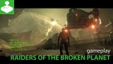 Gamescom 2016: Gameplay z Raiders of the Broken Planet
