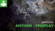 Anthem - Freeplay Gameplay