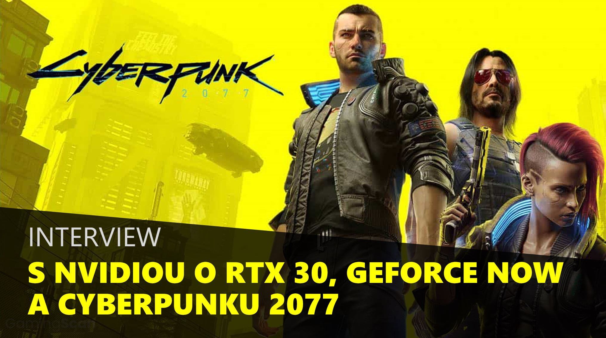Interview s Nvidiou o Cyberpunku 2077, RTX30 kartách a aj Geforce Now