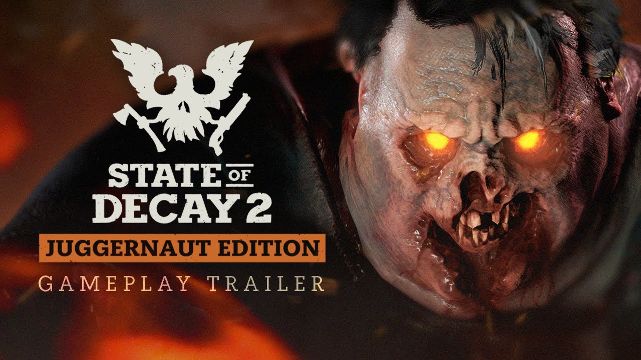 State of Decay 2: Juggernaut edition trailer